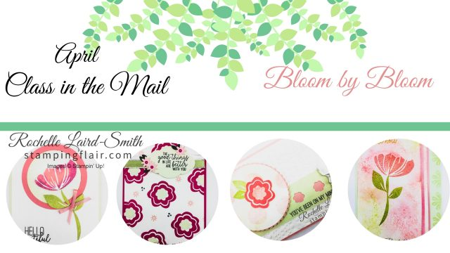April Class in the Mail, Stampin Up, Stamping Flair, Rochelle Laird-Smith