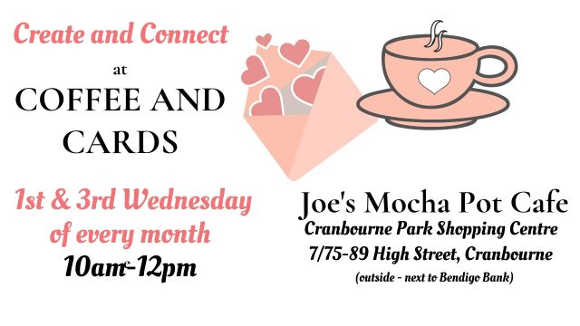 Craft event in Cranbourne, Create a handmade card at Joe's Mocha Pot Cafe